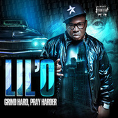 Grind Hard, Pray Harder by Lil' O