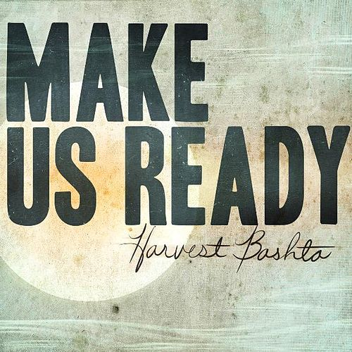 Make Us Ready by Harvest Bashta