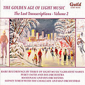 Play & Download The Golden Age of Light Music: The Lost Transcriptions - Vol. 2 by Various Artists | Napster