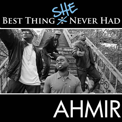 Ahmir: Best Thing I Never Had (Response) - 'Best Thing She Never Had' by Ahmir