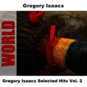 Gregory Isaacs Selected Hits Vol. 2 by Gregory Isaacs