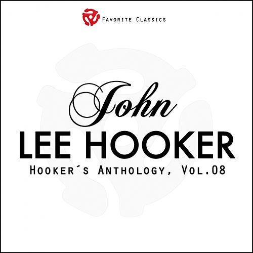 Hooker´s Anthology, Vol.8 (Rare Recordings) by John Lee Hooker