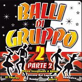 Play & Download Balli Di Gruppo 2 Part 2 by Various Artists | Napster