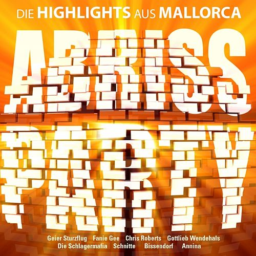 Abriss Party : Die Highlights aus Mallorca, Vol. 1 by Various Artists
