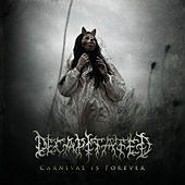 Play & Download Carnival Is Forever by Decapitated | Napster
