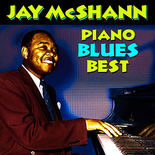 Play & Download Piano Blues Best by Jay McShann | Napster