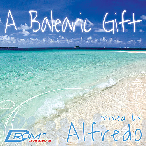 Legends Series #1: A Balearic Gift (Mixed by Alfredo) by Various Artists