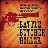 Play & Download The Battle Of Butcher Holler by Pearl Street Riot | Napster