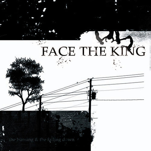 Play & Download The Burning & The Falling Down by Face The King | Napster