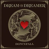 Play & Download Downfall by Dream On Dreamer | Napster