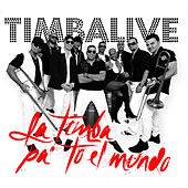Play & Download La Timba Pa' To El Mundo by Timbalive | Napster