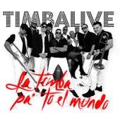 La Timba Pa' To El Mundo by Timbalive