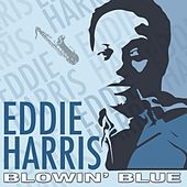 Play & Download Blowin' Blue by Eddie Harris | Napster