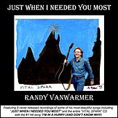 Just When I Needed You Most by Randy Van Warmer