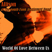 Play & Download World of Love Between Us by Allison | Napster