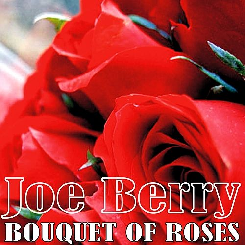 Bouquet of Roses by Joe Barry