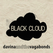 Play & Download Black Cloud by Davina and The Vagabonds | Napster