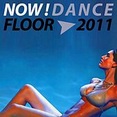 Now Dance Floor 2011 by Various Artists