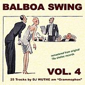 Balboa Swing, Vol. 4 (DJ Wuthe am Grammophon) by Various Artists