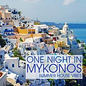 Play & Download One Night In Mykonos (Summer House Vibes) by Various Artists | Napster
