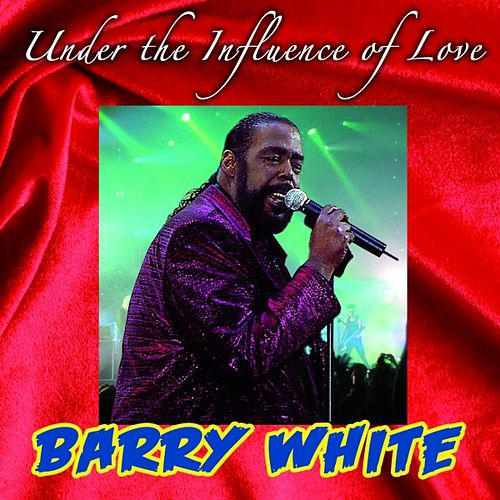 Under the Influence of Love by Barry White