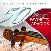 Play & Download 50 Best of Favorite Adagios (Platinum Classics) by Various Artists | Napster