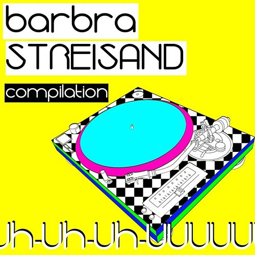 Play & Download Barbra Streisand Compilation by Various Artists | Napster