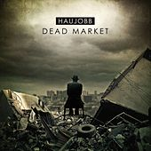 Play & Download Dead Market by Haujobb | Napster