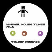 Minimal House Tunes, Vol. 6 by Various Artists