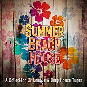 Play & Download Summer Beach House (A Collection of Lounge & Deep House Tunes) by Various Artists | Napster