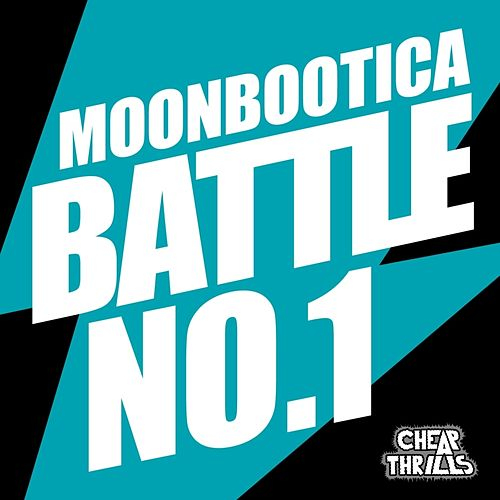 Play & Download Battle No. 1 by Moonbootica | Napster