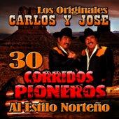 Play & Download 30 Corridos Pioneros Al Estilo Norteño by Carlos Y Jose | Napster