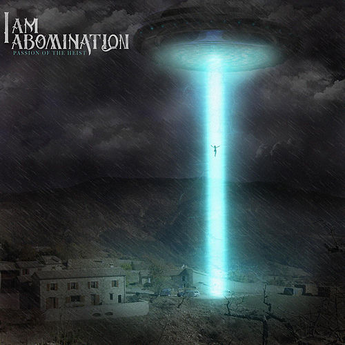 Play & Download Passion of the Heist - EP by I Am Abomination | Napster