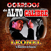 Play & Download Corridos de Alto Calibre by Leonel El Ranchero | Napster