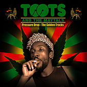 Play & Download Pressure Drop - The Golden Tracks by Toots and the Maytals | Napster