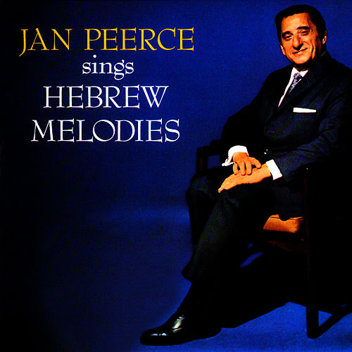 Play & Download Hebrew Melodies by Jan Peerce | Napster