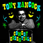 Play & Download Comedy Essentials by Tony Hancock | Napster