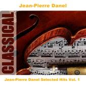 Jean-Pierre Danel Selected Hits Vol. 1 by Jean-Pierre Danel