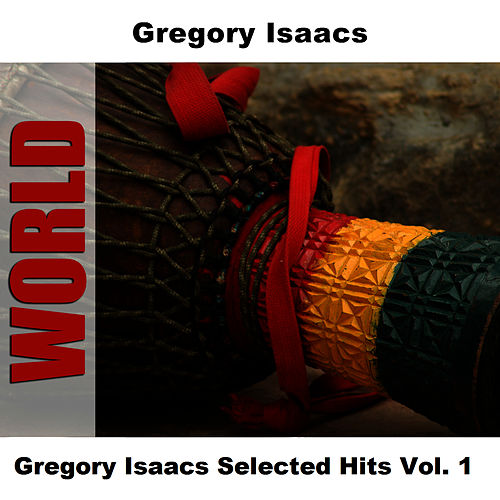Play & Download Gregory Isaacs Selected Hits Vol. 1 by Gregory Isaacs | Napster