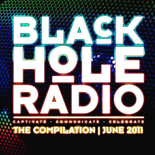 Play & Download Black Hole Radio June 2011 by Various Artists | Napster