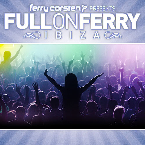 Play & Download Ferry Corsten presents Full On Ferry by Various Artists | Napster