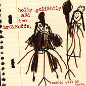 Play & Download Nobody Will Be There by Holly Golightly | Napster