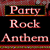 Play & Download Party Rock Anthem by Party Rock Anthem | Napster
