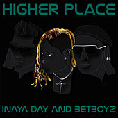 Play & Download Higher Place by Inaya Day | Napster
