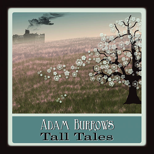 Play & Download Tall Tales by Adam Burrows | Napster