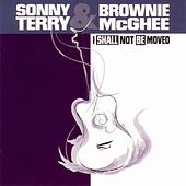 I Shall Not Be Moved (2xCD) by Sonny Terry & Brownie McGee