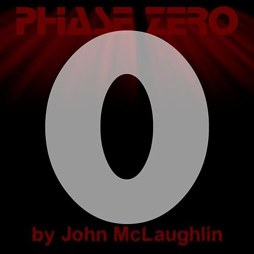 Play & Download Phase Zero - Single by John McLaughlin | Napster