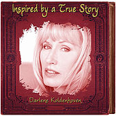 Play & Download Inspired by a True Story by Darlene Koldenhoven | Napster