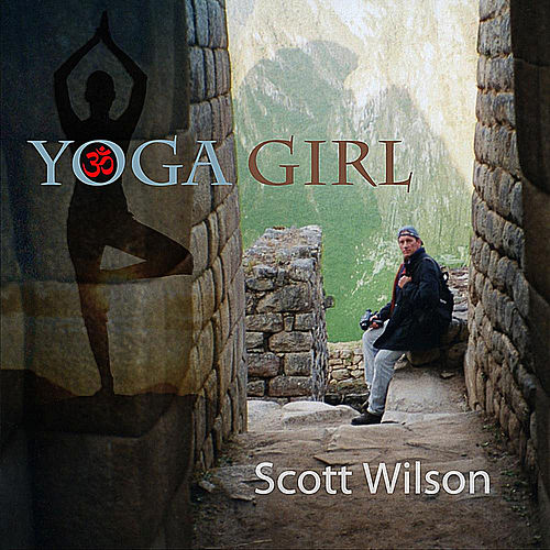 Play & Download Yoga Girl by Scott Wilson | Napster