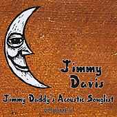 Play & Download Jimmy Daddy's Acoustic Songlist, Vol. II by Jimmy Davis | Napster